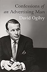 Confessions of an Advertising Man by David Ogilvy (2012-01-01)