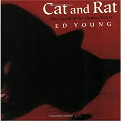 [ Cat and Rat: The Legend of the Chinese Zodiac [ CAT AND RAT: THE LEGEND OF THE CHINESE ZODIAC ] By Young, Ed ( Author )Nov-15-1998 Paperback