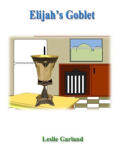 Elijah's Goblet-A Happy Passover Children's Story (A Happy Children's Story Book 8) (English Edition)