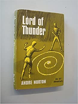 Lord of Thunder by Andre Norton (1962-06-05): Andre Norton: Amazon.com: Books