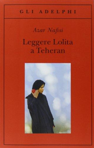 Leggere Lolita a Teheran (Italian Edition)