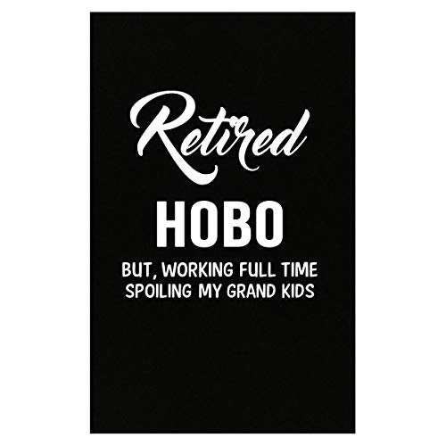 Hobo Grand - Inked Creatively Retired Hobo Spoiling Grand Kids - Poster