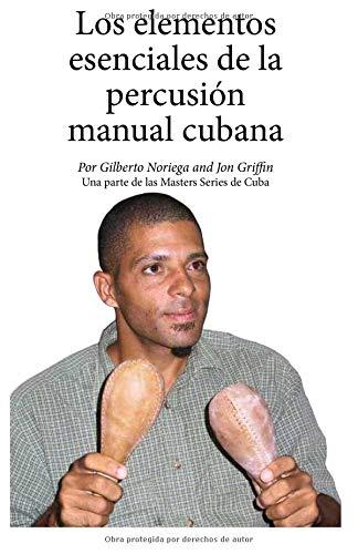 Los elementos esenciales de la percusión manual cubana (Spanish Edition)