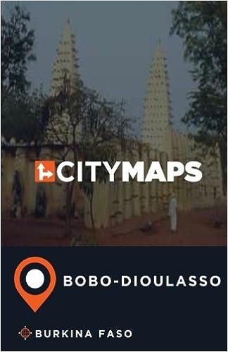 City Maps BoboDioulasso Burkina Faso James McFee 9781545149478