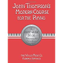 John Thompson's modern course for the piano. First grade (book only)