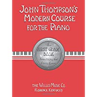 John Thompson's Modern Course for the Piano: First Grade Book