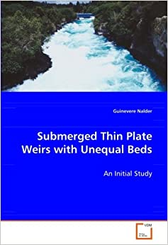 Guinevere Nalder - Submerged Thin Plate Weirs With Unequal Beds