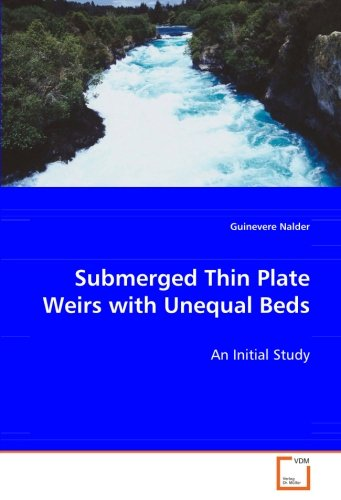 Download Submerged Thin Plate Weirs with Unequal Beds: An Initial Sttudy ebook