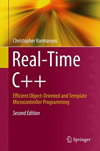 Real-Time C++: Efficient Object-Oriented and Template Microcontroller Programming by Kormanyos Christopher