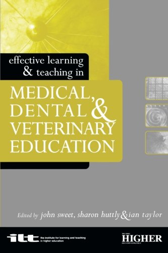 Effective Learning and Teaching in Medical, Dental and Veterinary Education (Effective Learning and Teaching in Higher E