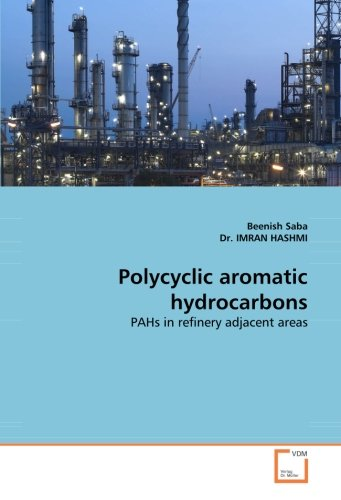 Polycyclic aromatic hydrocarbons: PAHs in refinery adjacent areas