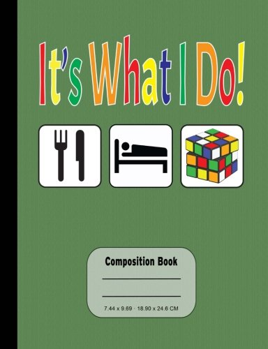 Puzzle Cube Its What I Do Eat Drink Sleep Wide Ruled Composition Book: 200 Pages, Wide Ruled Paper ebook