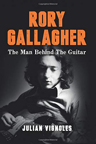 Julian Vignoles - Rory Gallagher: The Man Behind The Guitar (2018) 41I32mzOZ1L