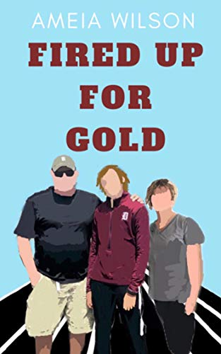 Fired Up For Gold por Ameia Wilson