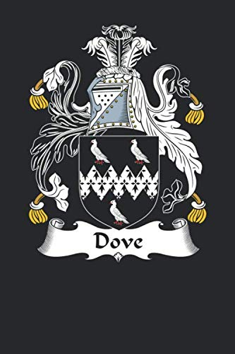 Dove: Dove Coat of Arms and Family Crest Notebook Journal (6 x 9 - 100 pages)