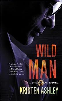 Wild Man (The Dream Man Series Book 2) by [Ashley, Kristen]