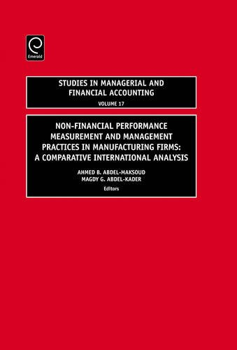 Non Financial Performance Measurement And Management Practices In Manufacturing Firms  Volume 17  A Comparative International Analysis  Studies In Managerial And Financial Accounting