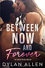 Between Now and Forever: THE FOREVER TRILOGY BOOK 1 Paperback