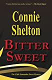 Bitter Sweet: the Fifth Samantha Sweet Mystery, Connie Shelton, 1479257648