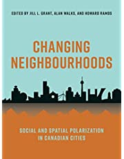 Changing Neighbourhoods: Social and Spatial Polarization in Canadian Cities
