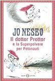 Il dottor Prottor e la Superpolvere per Petonauti : romanzo