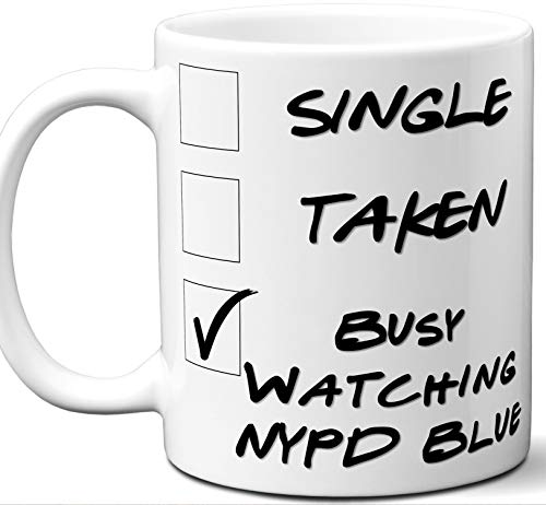 NYPD Blue Gift for Fans, Lovers. Funny Parody TV Show Mug. Single, Taken, Busy Watching. Poster, Men, Memorabilia, Women, Birthday, Christmas, Father's Day, Mother's ()