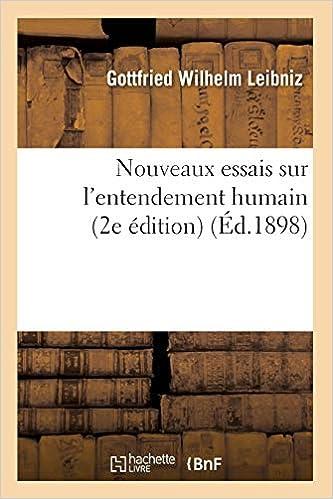 Nouveaux Essais Sur L'entendement Humain (2e édition) (éd.1898) Descargar PDF