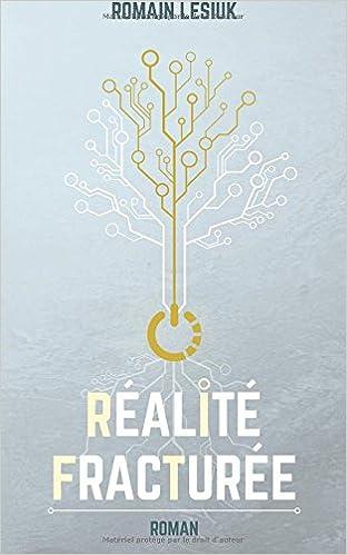 Réalité fracturée (2016) - Romain Lesiuk