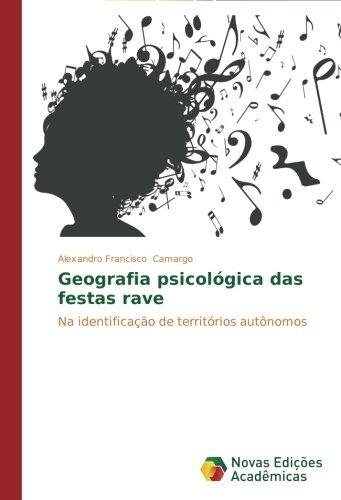 Geografia psicológica das festas rave: Na identificação de territórios autônomos (Portuguese Edition) ebook