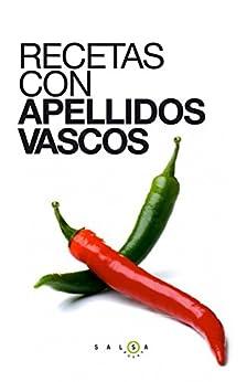 Recetas con apellidos vascos (Spanish Edition) by [Autores varios]