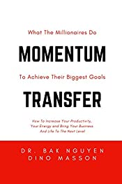 Momentum Transfer: What The Millionaires Do To Achieve Their Biggest Goals