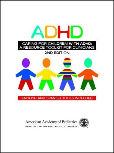ADHD Caring for Children With ADHD: A Resource Toolkit for Clinicians