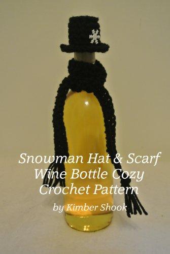 Snowman Hat & Scarf Wine Bottle Cozy Crochet (Snowman Bottle)