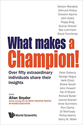 What Makes A Champion!: Over Fifty Extraordinary Individuals ...