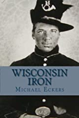 Wisconsin Iron: A Novel of the Civil War Paperback
