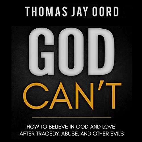 Pdf Christian Books God Can't: How to Believe in God and Love After Tragedy, Abuse, and Other Evils