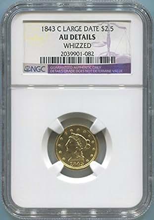 1843 C $2.50, Gold (Pre-1933) AU Details NGC