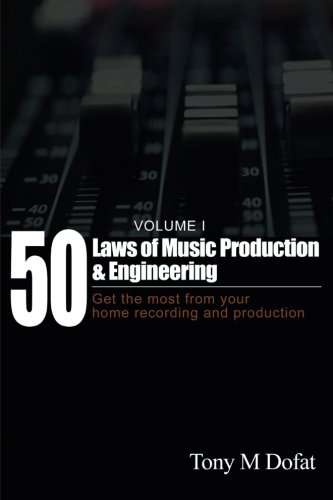 50 Laws of Music Production & Engineering