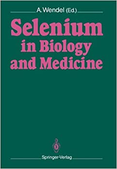 Selenium in Biology and Medicine: Proceedings of the 4th International Symposium on Selenium in Biology and Medicine. Held July 18-21, 1988, Tübingen, ... Held July 18-21, 1988, Tubingen, Frg