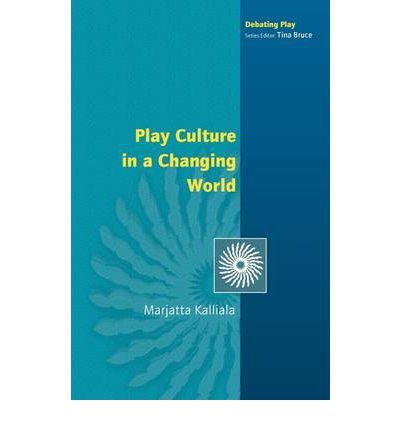 Download [ [ [ Play Culture in a Changing World[ PLAY CULTURE IN A CHANGING WORLD ] By Kalliala, Marjatta ( Author )Nov-01-2005 Paperback ebook