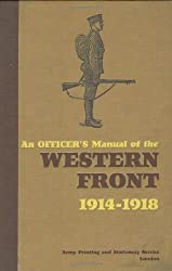 An Officer's Manual of the Western Front 1914-1918 by Edited by Dr Stephen Bull (2008) Hardcover