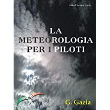 LA METEOROLOGIA PER I PILOTI (Italian Edition)