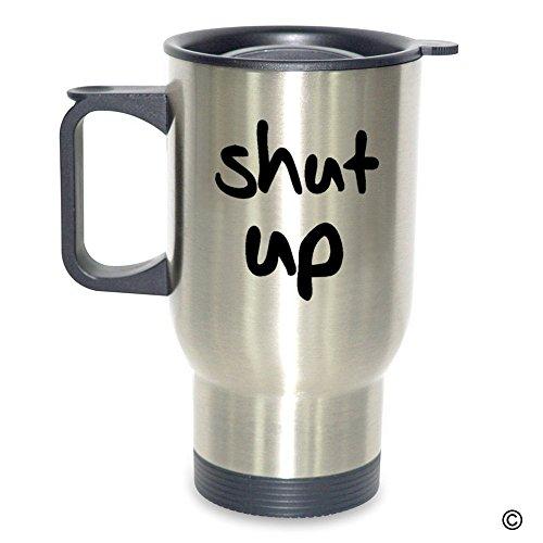 HaiZhen Travel Mug - Personalized Photo Travel Mug - Shut Up Insulated Stainless Steel Travel Mug 14 oz -