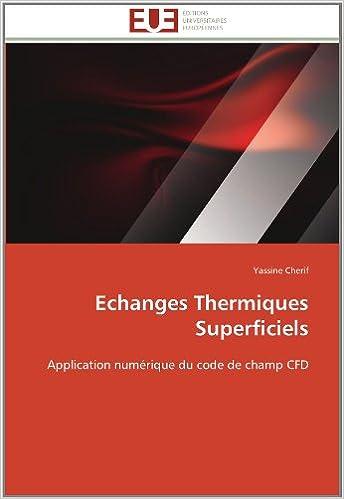 Echanges Thermiques Superficiels: Application numérique du code de champ CFD (Omn.Univ.Europ.)