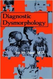 Diagnostic Dysmorphology [1990] 1st Ed. J.M. Aase