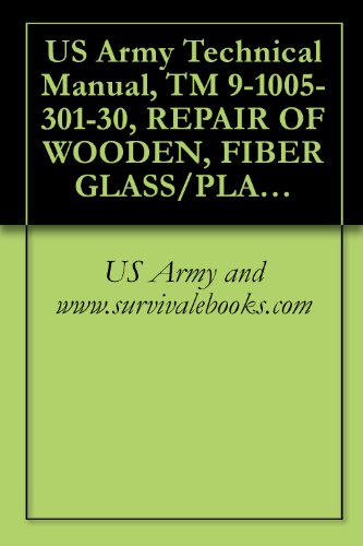 (US Army Technical Manual, TM 9-1005-301-30, REPAIR OF WOODEN, FIBER GLASS/PLASTIC OR PLASTIC COMPONENTS OF SMALL ARMS WEAPONS,)