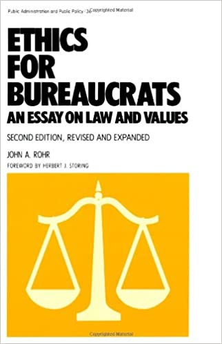 ethics for bureaucrats an essay on law and values second edition  ethics for bureaucrats an essay on law and values second edition public administration and public policy 2nd edition