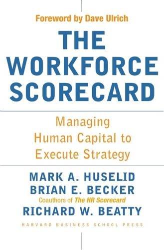 The Workforce Scorecard: Managing Human Capital To...