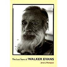 Last Year Of Walker Evans