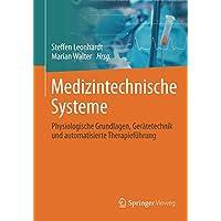 Medizintechnische Systeme: Physiologische Grundlagen, Gerätetechnik und automatisierte Therapieführung